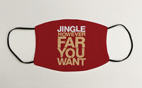Jingle However Far You Want Christmas Face Mask Face Covering copy