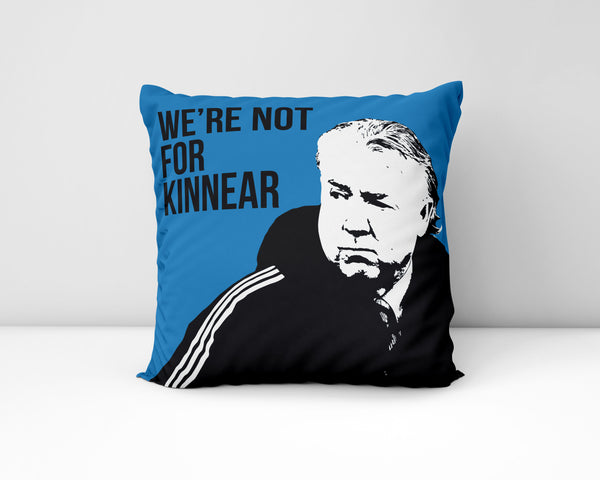 We're Not For Kinnear NUFC Geordie Cushion