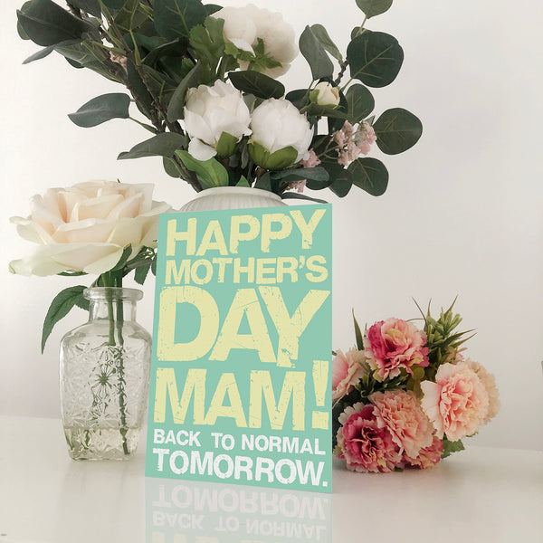 Mam Back To Normal Tomorrow Mother's Day Card Blunt Cards
