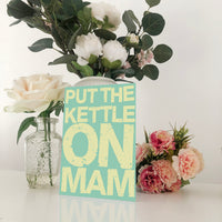 Put The Kettle On Mam Mother's Day Card Blunt Cards