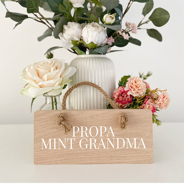 Propa Mint Grandma Geordie Oak Plaque Sign