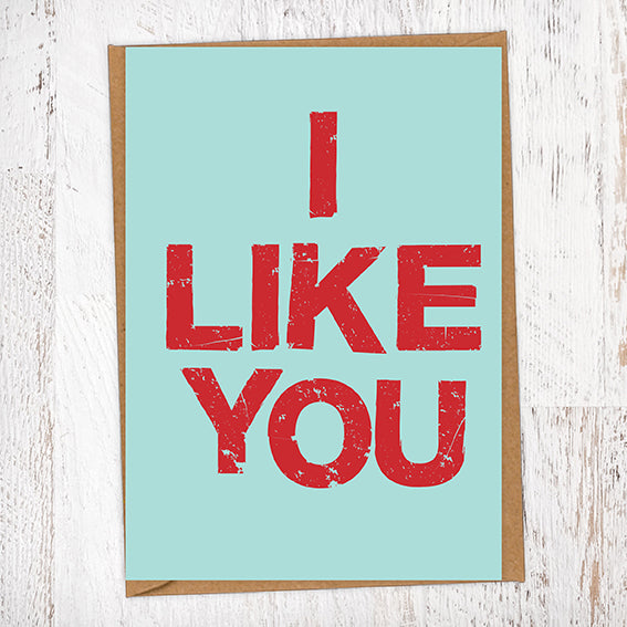 I Like You Valentine's Day Card Blunt Cards