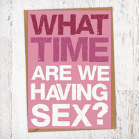 What Time Are We Having Sex Valentine's Day Card Blunt Cards