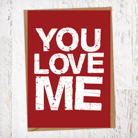 You Love Me Valentine's Day Card Blunt Cards