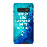 I Haven't Been Everywhere.... Samsung S10+ Phone Case