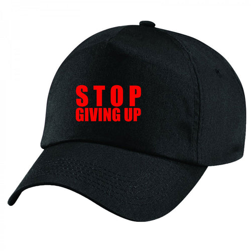 Stop Giving Up Handmade Quality Unisex Cap.