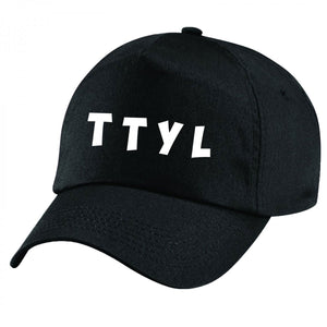 T T Y L Talk to you later QuaIity Handmade Unisex Cap.