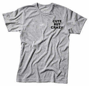 Cute But Crazy Unisex Handmade Quality T-Shirt Perfect Gift Item.