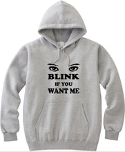 Load image into Gallery viewer, Blink If You Want Me Unisex Handmade Quality Hoodie.