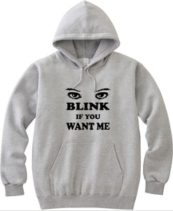 Blink If You Want Me Unisex Handmade Quality Hoodie.