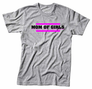 Mom Of Girls Handmade Quality T- Shirt.