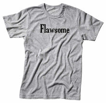 Load image into Gallery viewer, Flawsome Unisex Handmade Quality T-Shirt.