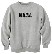 Load image into Gallery viewer, Mama Unisex Handmade Quality Sweatshirt.