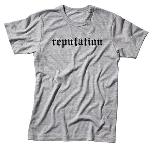 Reputation Unisex Handmade Quality T-Shirt.