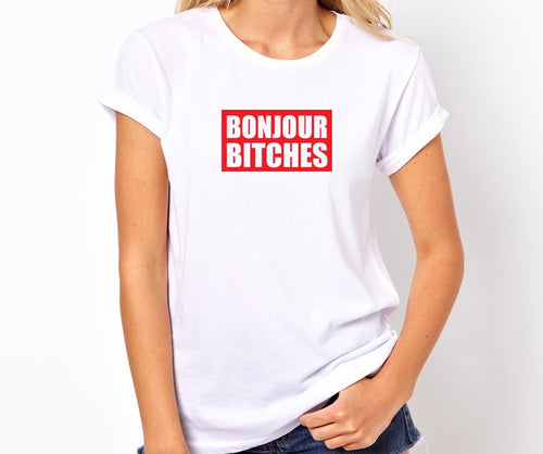Bonjour Bitches Quality Handmade T- Shirt.