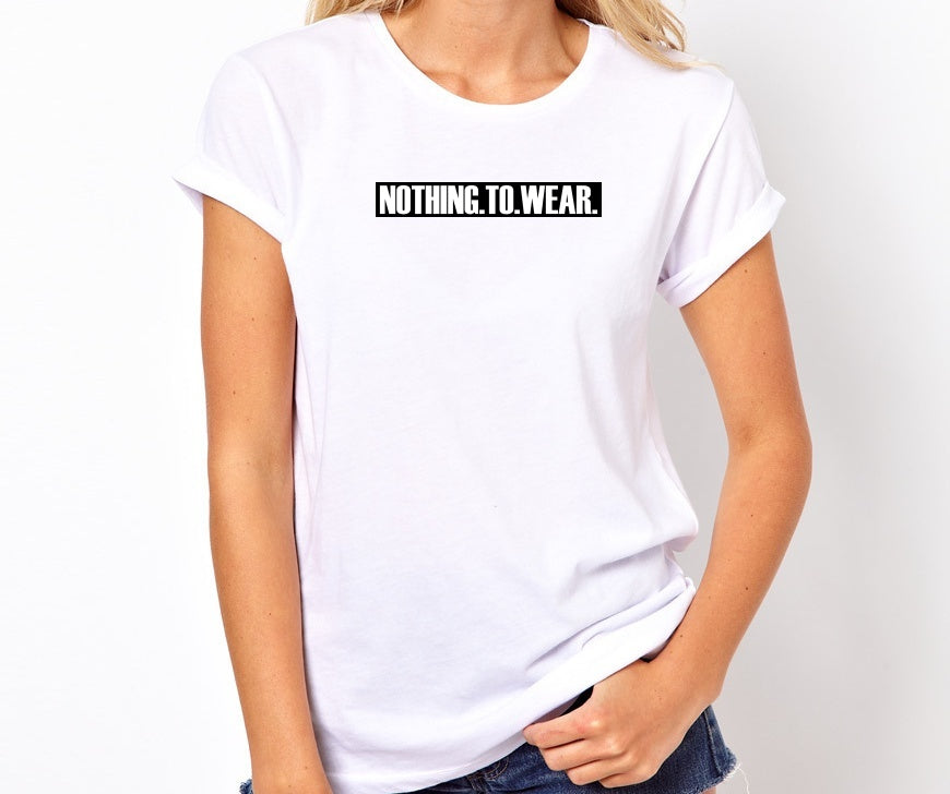 Nothing To Wear Unisex Handmade Quality T-Shirt.