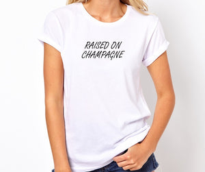 Raised On Champagne Unisex Handmade Quality T Shirt.