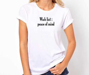 Wish List Peace of Mind Unisex Quality Handmade T-Shirt.