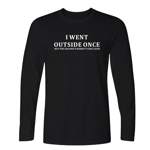 New Style I Went Outside Once but the Graphics Long sleeve T-shirt - Shop For Gamers