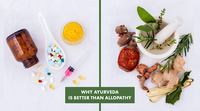 Why Ayurveda is better than Allopathy