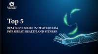 Top 5 best kept secrets of Ayurveda for great health and fitness