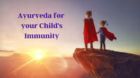 ayurvedic medicine for child immunity