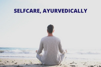 Self Care, The Ayurveda Way