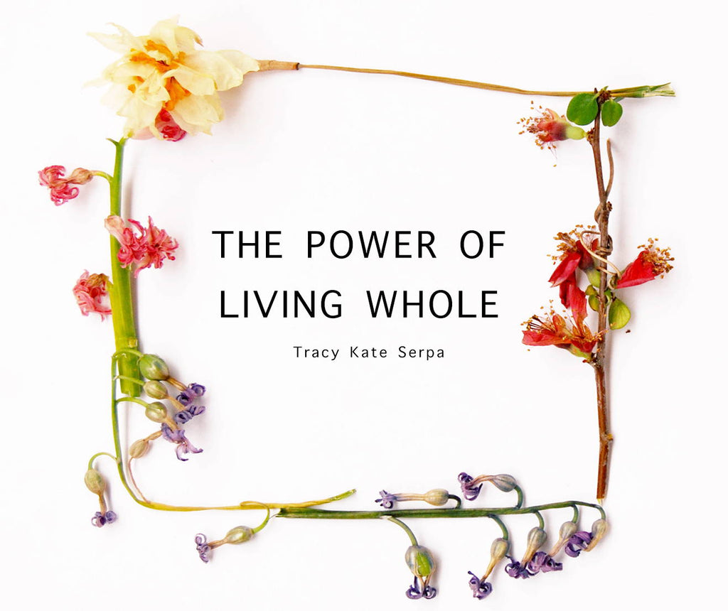 The Power of Living Whole