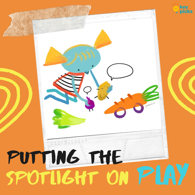 PUTTING THE SPOTLIGHT ON KIDS AND PLAY