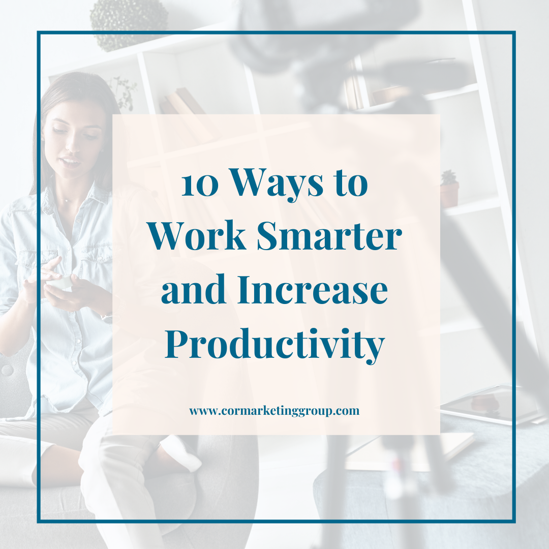 10 Ways to Work Smarter and Increase Productivity