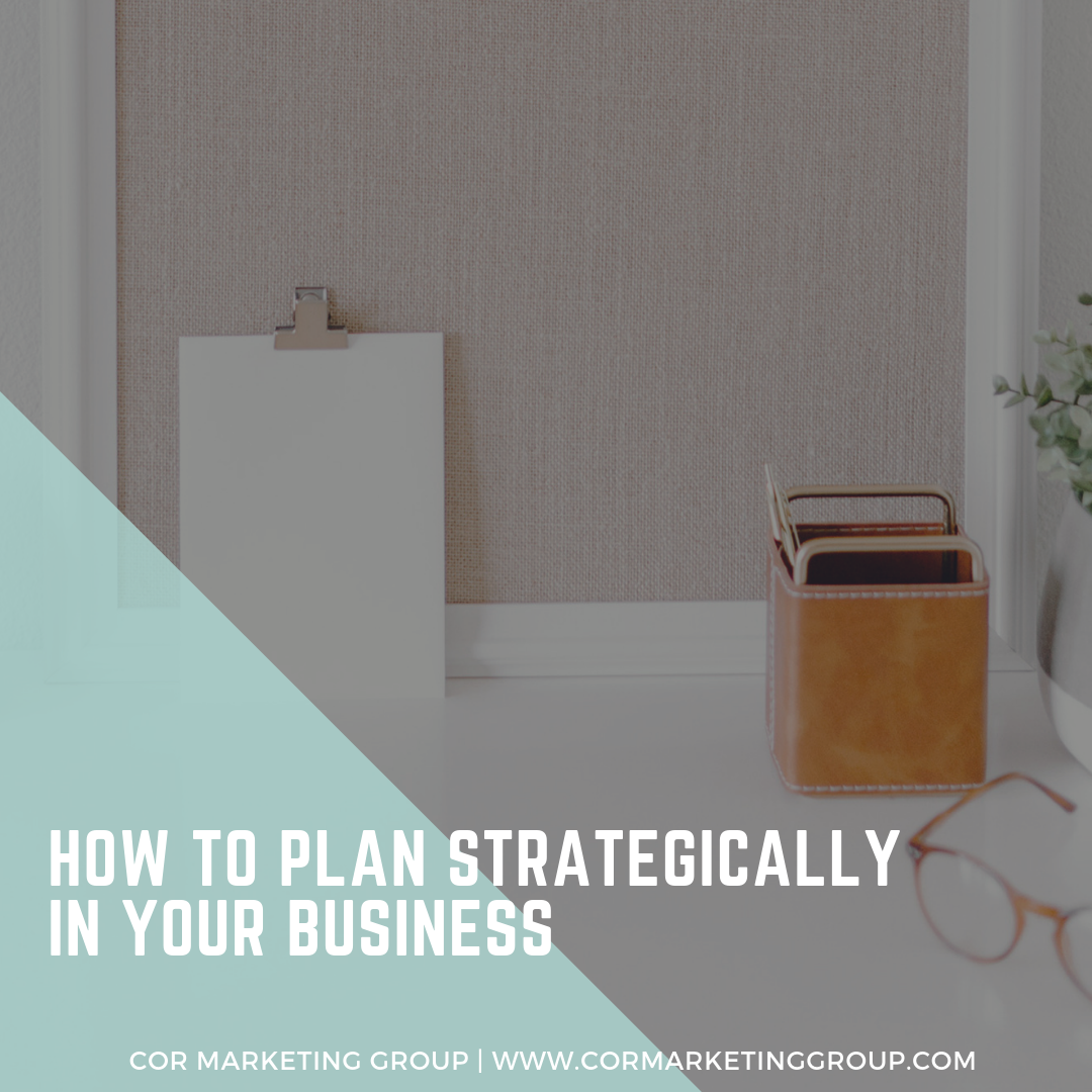 How to Plan Strategically In Your Business