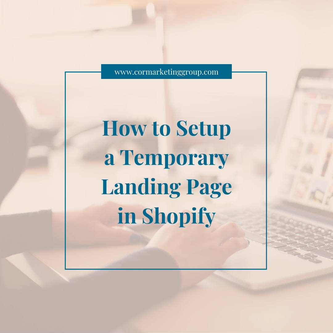 How to Setup a Temporary Landing Page in Shopify