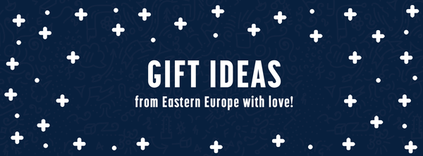 Gift Ideas from Eastern Europe with love