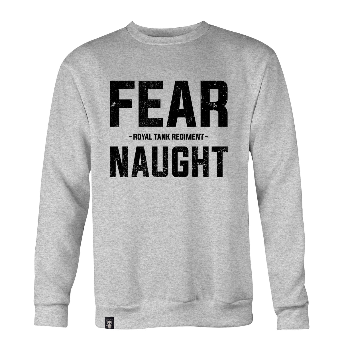 FEAR NAUGHT (ROYAL TANK REGIMENT MOTTO) SWEAT