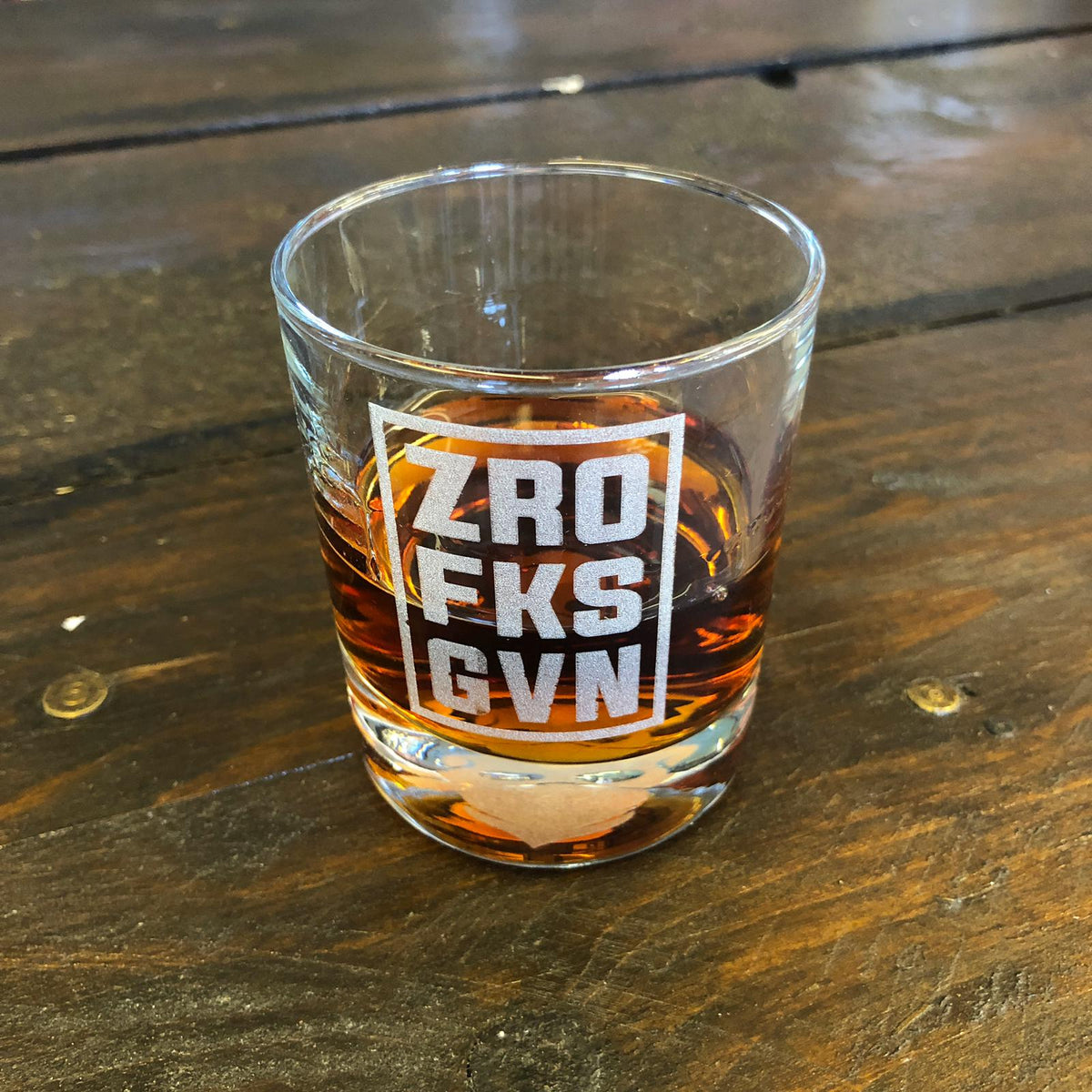 'ZRO FKS GVN' WHISKEY GLASS