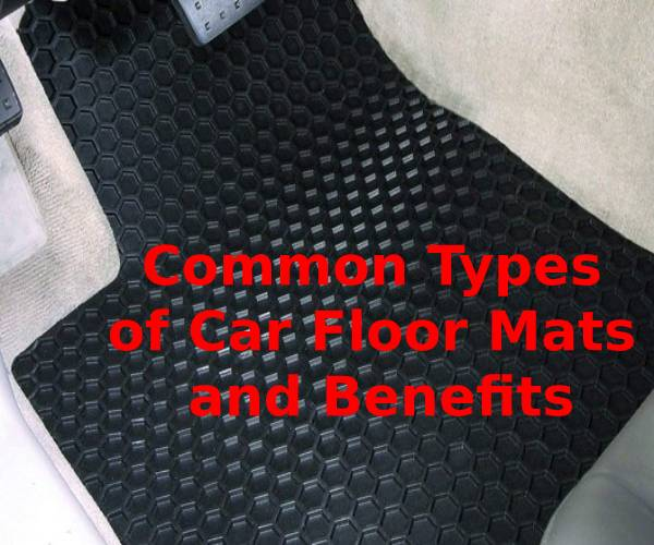 Common Types of Car Floor Mats and Benefits