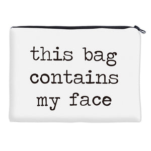 """This bage contains my face"" cosmetic bag"