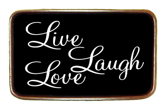 Live Laugh Love Buckle