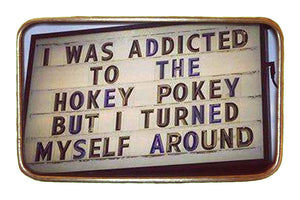 Hokey Pokey Addiction Buckle