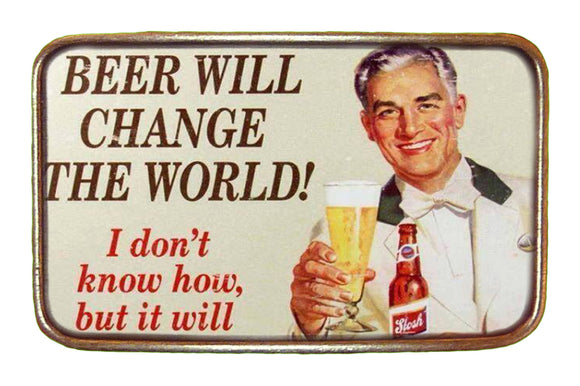 Beer Will Change The World Buckle