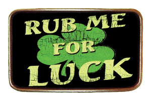 Rub Me For Luck Buckle