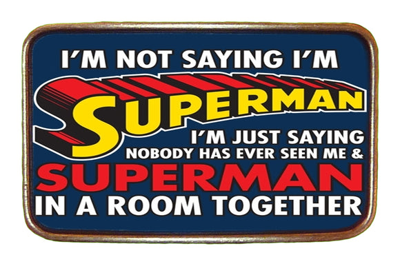 I'm Not Superman Buckle