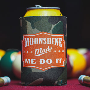 Moonshine Made Me Do It Camouflage Koozie