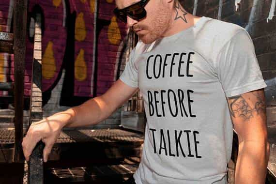Coffee Before Talkie T-shirt Men Tshirt Male