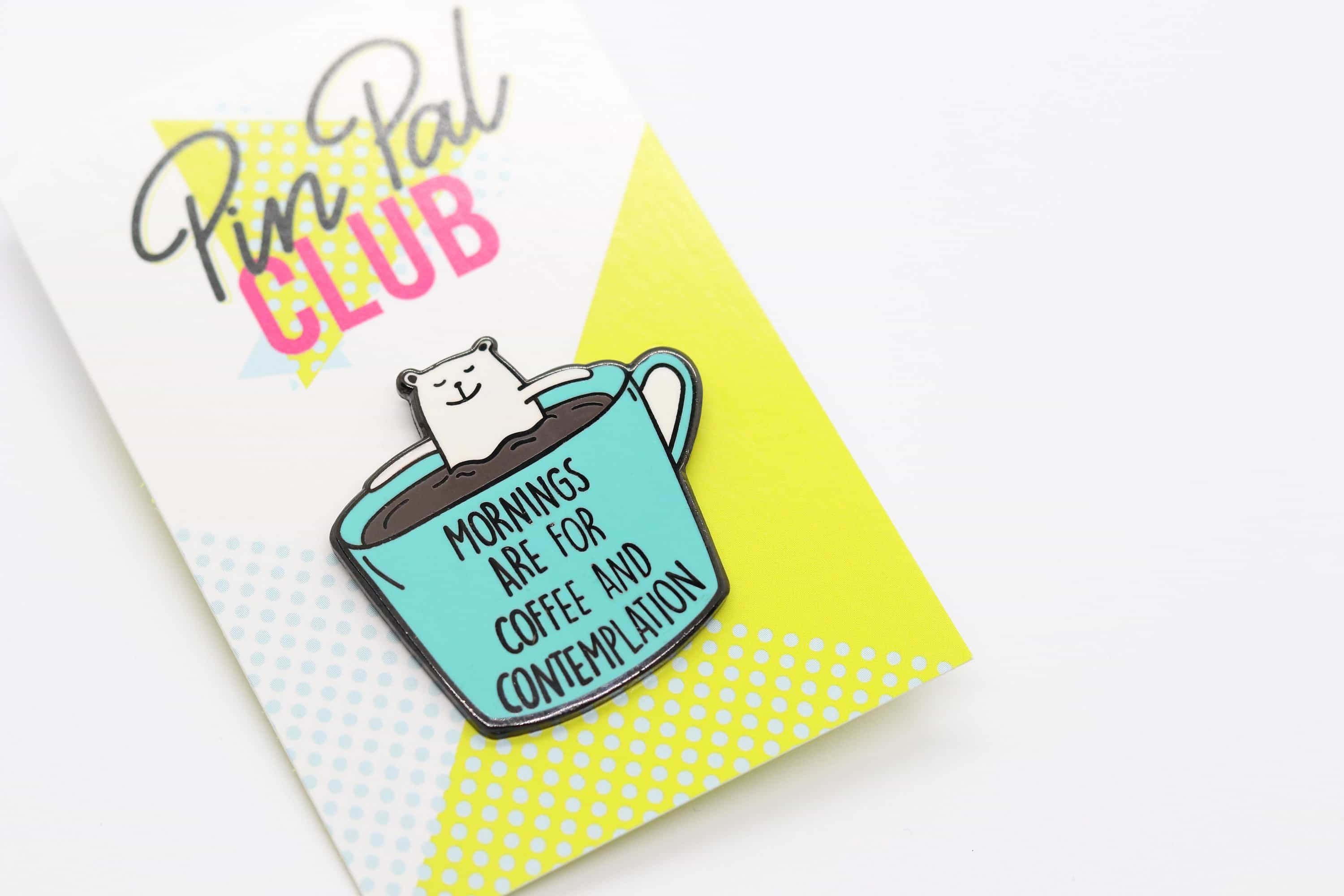 Mornings Are For Coffee Bear Enamel Pin