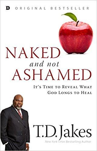 Naked and Not Ashamed: It's Time to Reveal What God Longs to Heal