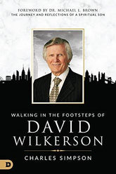 Walking in the Footsteps of David Wilkerson