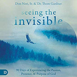 Seeing the Invisible: 90 Days of Experiencing the Passion, Presence, and Purpose of God (Digital Audiobook)