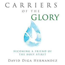 Carriers of the Glory: Becoming a Friend of the Holy Spirit (Digital Audiobook)