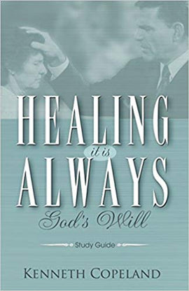 Healing It Is Always God's Will Study